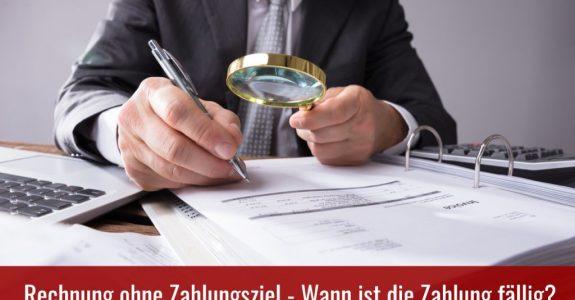 Fälligkeit Rechnung ohne Zahlungsziel
