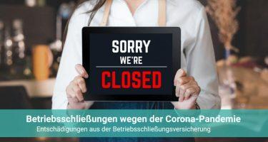 Betriebsschließungen wegen Corona-Pandemie