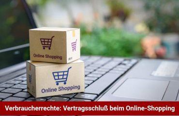 Verbraucherrechte: Vertragsschluß beim Online-Shopping